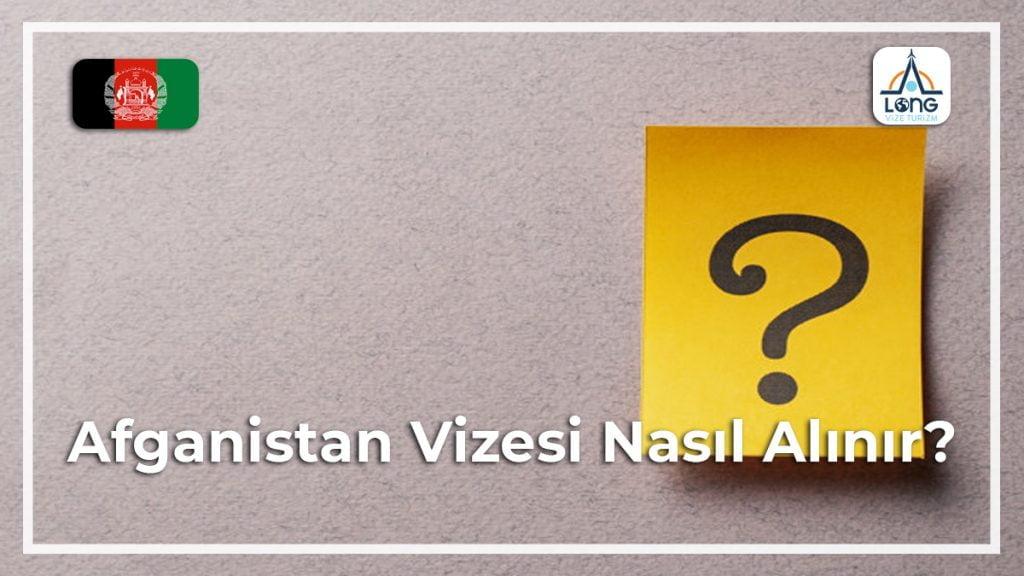 Vizesi Nasıl Alınır Afganistan