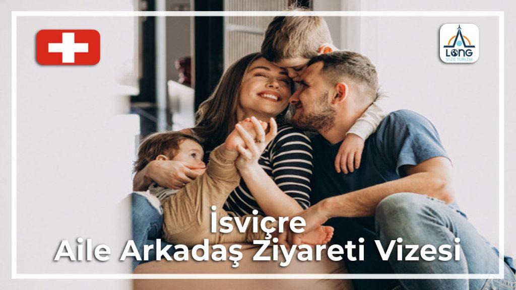 Aile Arkadaş Ziyareti Vizesi İsviçre