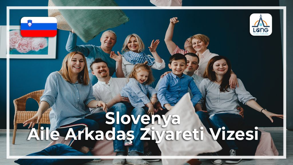 Aile Arkadaş Ziyareti Vizesi Slovenya