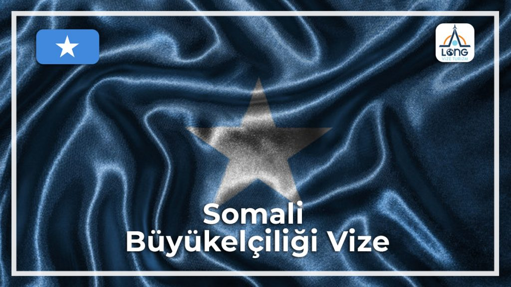 Büyükelçiliği Vize Somali