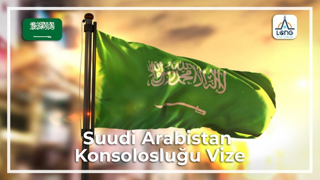 Konsolosluğu Vize Suudi Arabistan
