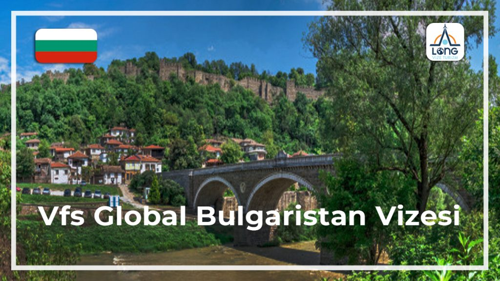 Bulgaristan Vizesi Vfs